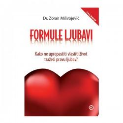 Zoran Milivojević - Formule ljubavi: Kako ne upropastiti vlastiti život tražeći pravu ljubav